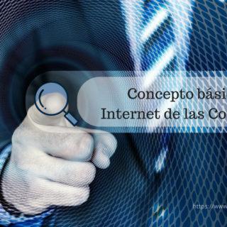 Concepto básico de Internet de las Cosas o IoT